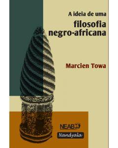 A ideia de uma Filosofia Negro-africana